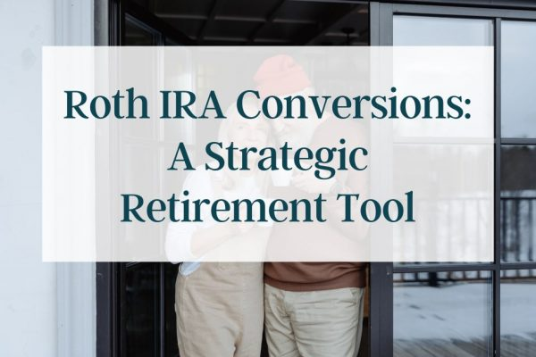 Roth IRA Conversions: A Strategic Retirement Tool thumbnail
