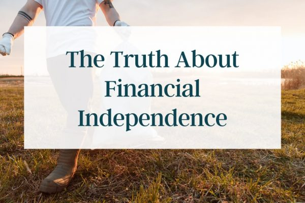 The Truth About Financial Independence thumbnail